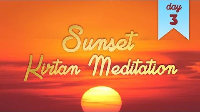 Sunset Kirtan Meditation : Day 3 | Science of Identity Foundation