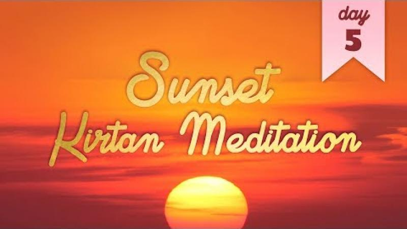 Sunset Kirtan Meditation : Day 5 | Science of Identity Foundation