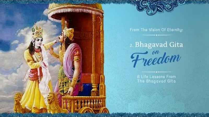 Freedom | 8 Life Lessons From The Bhagavad Gita | Acharya Das | Science of Identity