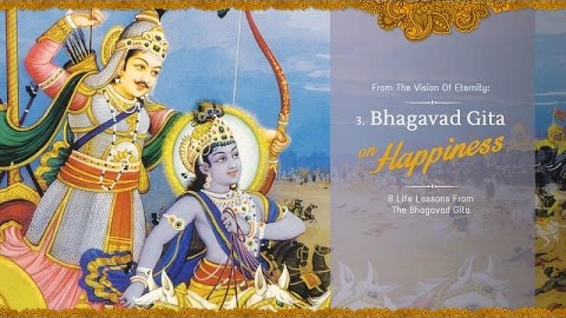 Happiness | 8 Life Lessons From The Bhagavad Gita | Acharya Das | Science of Identity