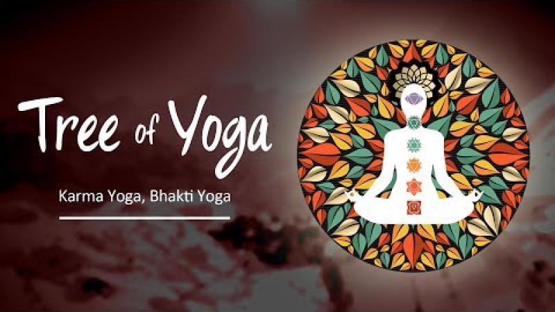 The Tree Of Yoga : Episode #6 - Karma Yoga, Bhakti Yoga | Science of Identity Foundation