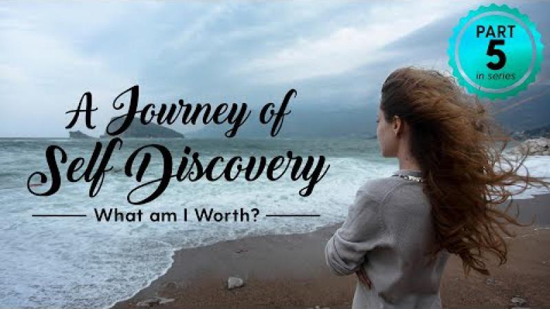 A Journey of Self Discovery #5 : What am I Worth? | Science of Identity Foundation