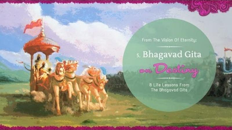 Destiny | 8 Life Lessons From The Bhagavad Gita | Acharya Das | Science of Identity