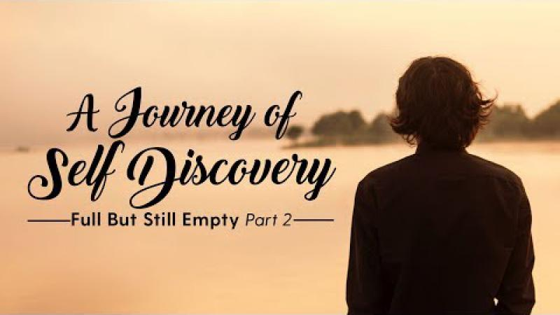 Science of Identity Foundation | A Journey of Self Discovery : Full But Still Empty - Part 2